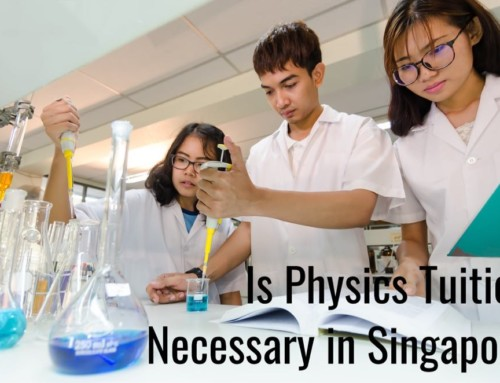 Is Physics Tuition Necessary in Singapore